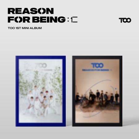 TOO - REASON FOR BEING : 仁 (1ST MINI ALBUM) Koreapopstore.com